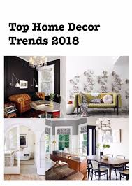 decor trends the top home decor trends for 2018 harlow thistle harlow