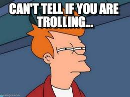 Create Fry Meme - can t tell if you are trolling futurama fry meme on memegen