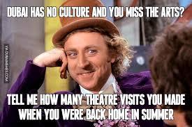 Culture Memes - dubai has no culture and you miss the arts image dubai memes