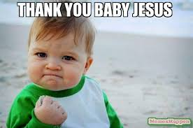 Thank Jesus Meme - thank you baby jesus meme success kid original 15139 page 7