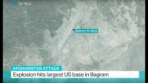 Bagram Air Base Map Afghanistan Attack Explosion Hits Largest Us Base In Bagram Youtube