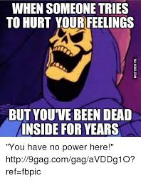 You Have No Power Here Meme - 25 best memes about you have no power here you have no power