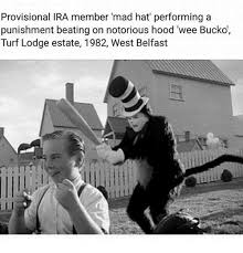 Ira Meme - provisional ira member mad hat performing a punishment beating