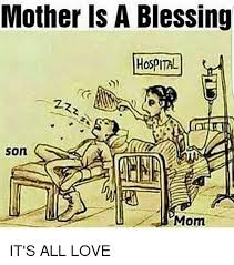 Mother And Son Meme - mother is a blessing hospital son mom it s all love meme on me me