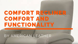 meet the american leather comfort recliner youtube