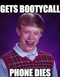 Booty Call Memes - kyle craven in bad luck brian meme reveals how fame scored him