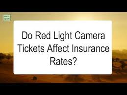 does a red light ticket affect insurance do red light camera tickets affect insurance rates youtube