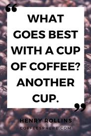 25 coffee quotes coffee quotes that will brighten your mood