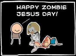 Zombie Jesus Meme - image 78143 zombie jesus know your meme
