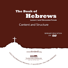the book of hebrews content and structure discussion forum high