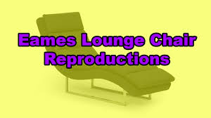 eames lounge chair reproductions youtube