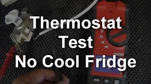 no cool refrigerator how to test the thermostat youtube
