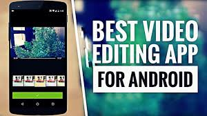 photo editing app for android free best editing app for android free 2017 videoshow how to