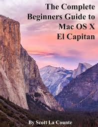 the complete beginners guide to mac os x el capitan for macbook