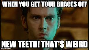Braces Off Meme - mouth after braces removal imgflip
