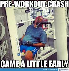 Pre Workout Meme - 20 funny pre workout memes that ll make you feel pumped up