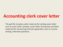 accountingclerkcoverletter 140220181012 phpapp02 thumbnail 4 jpg cb u003d1392919889