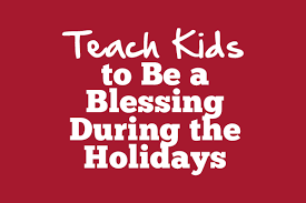 teach to be a blessing during the holidays wycliffe bible