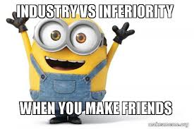 Meme Exles - industry vs inferiority meme best industry 2017