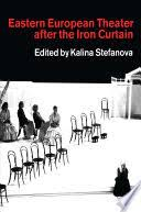 Eastern Europe Iron Curtain Eastern European Theater After The Iron Curtain Google Books