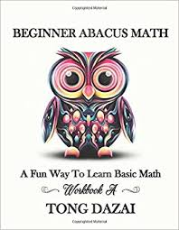 beginner abacus math workbook a entry level workbook abacus 101