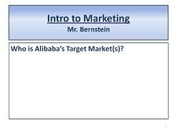 alibaba target market intro to marketing mr bernstein september 29 ppt download
