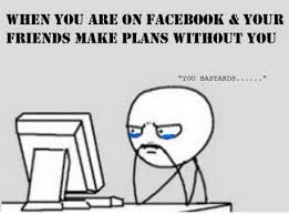 Make A Facebook Meme - when your friends on facebook make plan without you meme