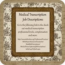 sample resume for medical transcriptionist what is a medical transcriptionist job description medical transcription job descriptions professional levels compensation what is a medical transcriptionist job description