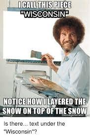 Wisconsin travel meme images 25 best memes about snow memes snow memes png