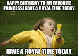 Memes About Daughters - top 10 happy birthday memes for daughter to make her laugh