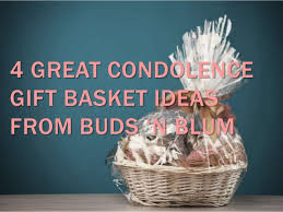 condolence gift ideas 4 great condolence gift basket ideas from buds n blum