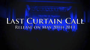 Curtain Call Tracklist Theatre Of Tragedy Last Curtain Call Dvd Teaser Youtube