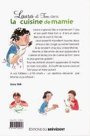 mamie cuisine et tom dans la cuisine de mamie recettes sucrées tome 1