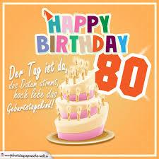 geburtstagssprüche zum 80 80 geburtstag geburtstagssprüche happy birthday geburtstagskind