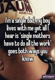 Single Dad Meme - ten honest confessions from single dads that ll make you feel