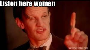 Women Meme Generator - meme creator listen here women meme generator at memecreator org