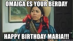 India Maria Memes - omaiga es your berday happy birthday maria india maria haha