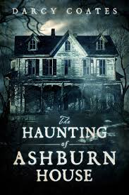 the haunting of ashburn house by darcy coates a chilling haunted