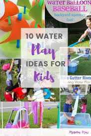 10 water play ideas for kids marvelous moms club