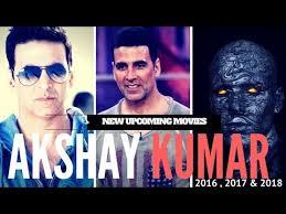akshay kumar new upcoming movies 2016 2017 2018 latest
