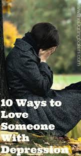 Words Of Comfort For A Depressed Friend 10 Ways To Show Love To Someone With Depression The Darling Bakers