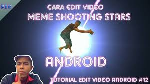 How To Edit Meme Pictures - cara edit video meme shooting stars android edit video android