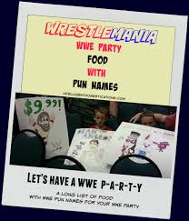 wwe party food with pun names wwe party food and birthdays