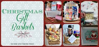 christmas baskets ideas rule of one gift ideas themed gift baskets the merry