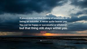 quotes about being happy but alone tim burton quote u201cif youve ever had that feeling of loneliness