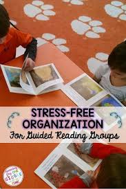 Guided Reading How To Organize Stress Free Organization For Guided Reading Groups Reading