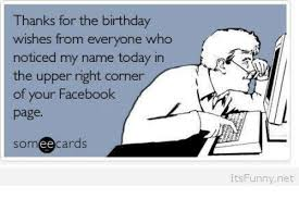 Birthday Memes For Facebook - thanks for the birthday wishes from everyone who noticed my name