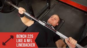 how to bench press 225lbs like a nfl linebacker u2013 kyle hunt u2013 medium