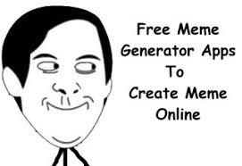 Create Memes Free - free meme grenator apps to create meme online internet memes