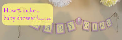 baby shower banners how to make a baby shower banner 6314